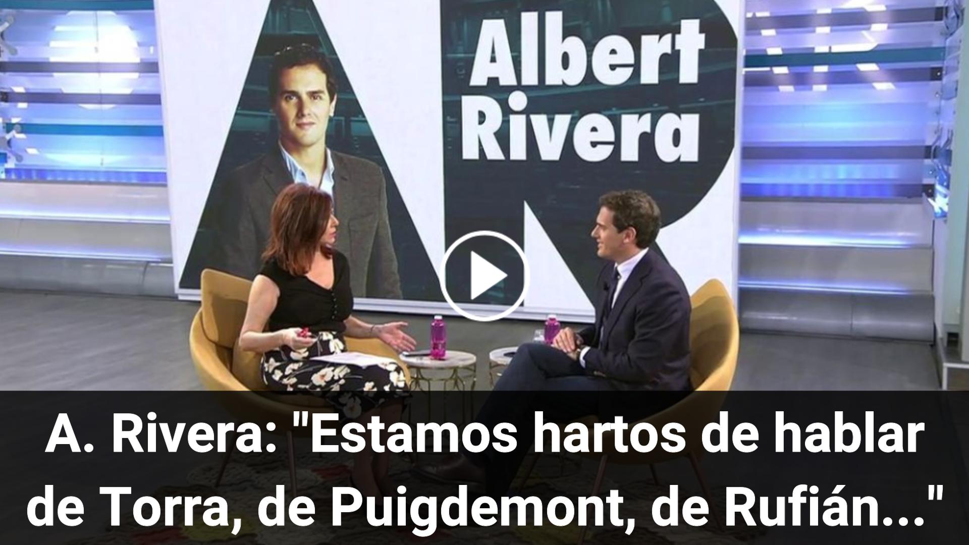 Albert Rivera está «harto de hablar de Torra, de Puigdemont y de Rufián»