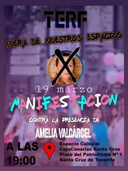 Anexo 5: Cartel de la manifestación convocada el 19 de marzo de 2020 contra la presencia de Amelia Valcárcel en Santa Cruz de Tenerife, de nuevo con la acusación de TERF (tránsfoba) como argumento para el silenciamiento de una representante de la corriente feminista radical.